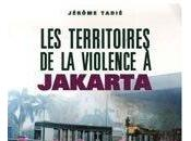 territoires violence Jakarta, Jérôme Tadie