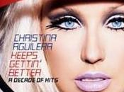 "Christina Aguilera ""Keeps Gettin' Better Decade Hits"" nouvel album"