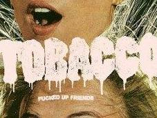 Tobacco Fucked friends