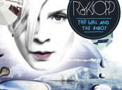 "Royksopp ""The Girl Robot"" (Chateau Marmont remix)"