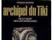 Archipel Tiki, mort Marquises Francis Mazière