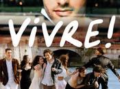 """Avant-première- Critique """"Vivre!"""" d'Yvon Marciano"""