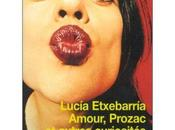 Amour, Prozac autres curiosités...