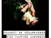 Comment débarrasser d'un vampire amoureux Beth Fantaskey