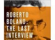 dernière interview l'auteur chilien Roberto Bolaño