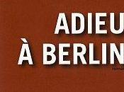 """Adieu Berlin"" Christopher Isherwood"