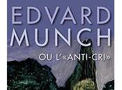Edvard Munch l'Anti-Cri Pinacothèque Paris aussi Danmark Oslo