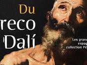 """Exposition Gréco Dali"""", Musée Jacquemart-André"""