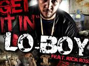 "LO-BOY: ""Get (feat Rick Ross)"