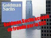 Goldman Sachs accusé fraude plombe marchés financiers