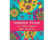 Valse lente tortues Katherine Pancol