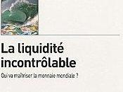 Reflexions Liquidité Incontrôlable Patrick ARTUS