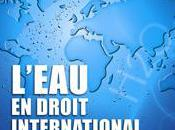L'eau droit international (colloque SFDI-CRJ Pothier, juin 2010, Orléans)