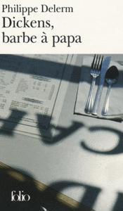 Dickens, barbe papa autres nourritures délectables, Philippe Delerm