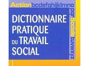 dictionnaire pratique travail social