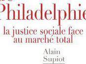 L'esprit Philadelphie, justice sociale face marché total. Alain Supiot