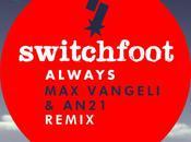 Track Switchfoot Always (Max Vangeli An21 Remix)