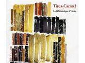 Trois livres Gérard Titus-Carmel (par Antoine Emaz)