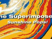 Superimposers Sunshine Pops!