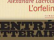 """""""L'orfelin"""" d'Alexandre Lacroix"""
