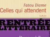 Celles attendent Fatou Diome paru chez Flammarion