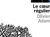 cœur régulier, d'Olivier Adam