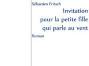 Invitation pour petite fille parle vent, Sébastien Fritsch