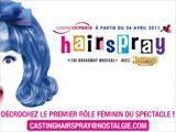 HAIRSPRAY Nostalgie France lance immense Casting