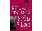 étranges talents Flavia Luce