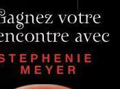 Devenez l'ambassadeur Français pour rencontrer Stephenie Meyer