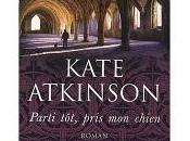 Kate Atkinson Parti tôt, pris chien
