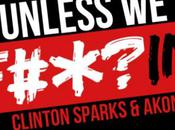 Clinton Sparks Akon Unless F#*?In
