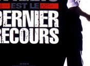 Critique cinéma: Dernier Recours (DVD)