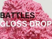 Battles 'Gloss Drop'