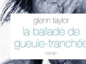 ballade Gueule-tranchée Glenn Taylor