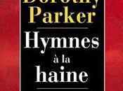 Hymnes haine Dorothy Parker