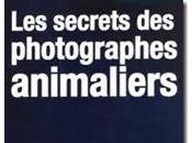 [J'ai testé pour vous] secrets photographes animaliers