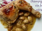 Cuisses poulet champignon, blanc l'estragon