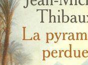 pyramide perdue Jean-Michel Thibaux
