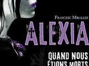 Alexia Quand nous étions morts
