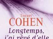 Longtemps, j'ai rêvé d'elle, Thierry Cohen