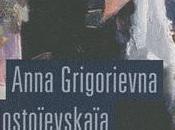 Dostoïevski, mémoires d'une Anna Grigorievna Dostoïevskaïa