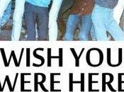 Wish Were Here