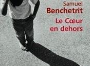 Coeur dehors Samuel Benchetrit