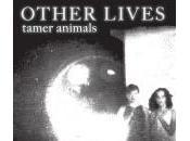 Other Lives, animaux sophistiqués