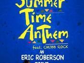 Clin d'oeil Eric Roberson Chubb Rock Summertime Anthem
