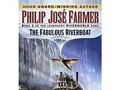 Riverworld tome fabulous riverboat