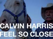 Calvin Harris présente Feel Close vidéo!