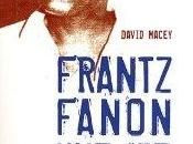 Frantz Fanon, David Macey, Découverte