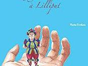 voyage Gulliver Lilliput Jonathan Swift, adapatation Gérard Pourret illustrations Marta Fonfara